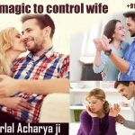 Black magic to control wife
