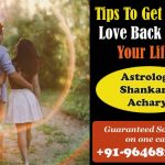 Tips To Get Your Love Back Into Your Life