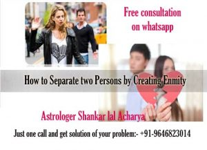 How to separate two persons by creating enmity