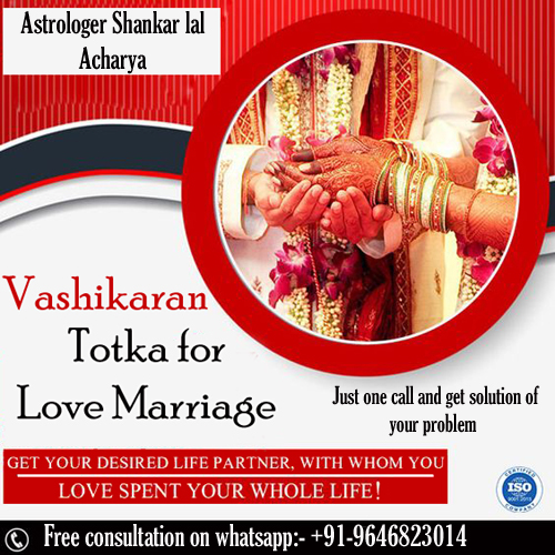 Vashikaran Totka for love marriage to Convince parents for love marriage