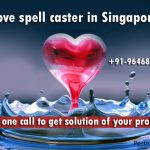 Love spell caster in Singapore
