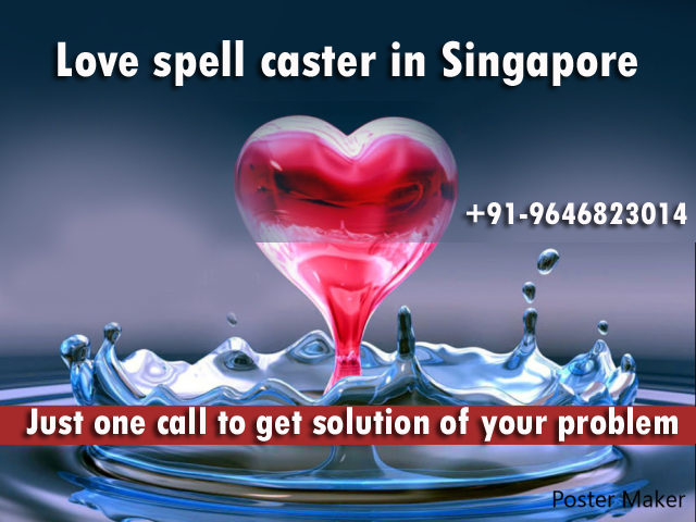 Love spell caster in Singapore that work immediately and free