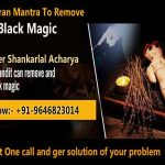 Vashikaran Mantra To Remove Black Magic