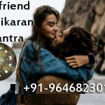 Girlfriend vashikaran mantra