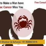 How to make a man have zodiac cancer miss you